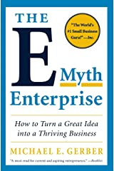 The E-Myth Enterprise: How to Turn A Great Idea into a Thriving Business Paperback