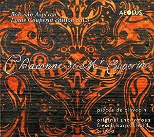 Couperin: Chaconne de Mr Couperin - Pieces de Clavecin (Louis Couperin Edition Vol.3)