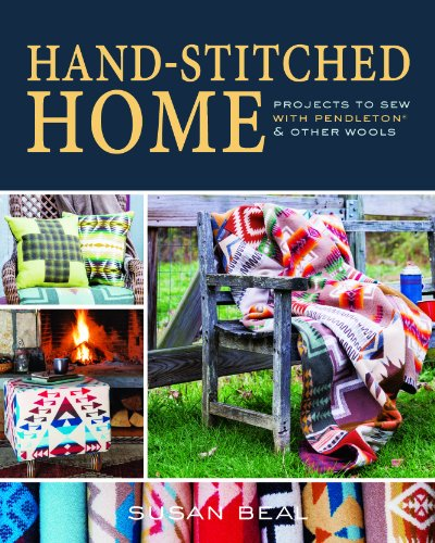 Hand-Sitched Home: Projects to sew with Pendleton & other wools (English Edition) Pendleton-quilt