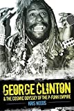 George Clinton & The Cosmic Odyssey Of The P-Funk Empire: Buch, Biografie