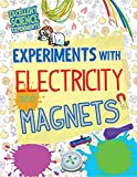 Experiments With Electricity and Magnets (Excellent Science Experiments)