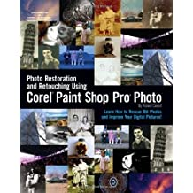 Photo Restoration and Retouching with Corel Paint Shop Pro by Robert Correll (2007-10-18)