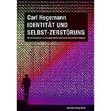 Identität und Selbst-Zerstörung. Grundlagen einer historischen Kritik moderner Lebensbedingungen bei Fichte und Marx (1978): Das Drama der Subjektkonstitution (2012)