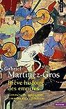 Brève histoire des empires. Comment ils surgissent par Martinez-Gros