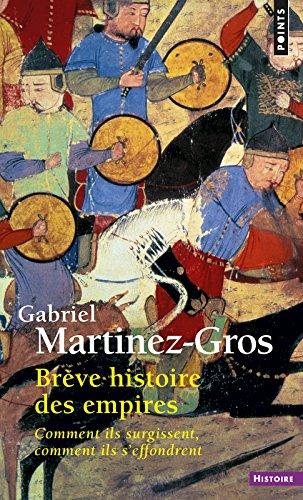 Brève histoire des empires. Comment ils surgissent par Gabriel Martinez-gros