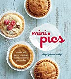 Mini Pies: Sweet and Savory Recipes for the Electric Pie Maker by Abigail Johnson Dodge (24-Jun-2014) Hardcover