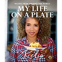 My Life on a Plate: Recipes from Around the World