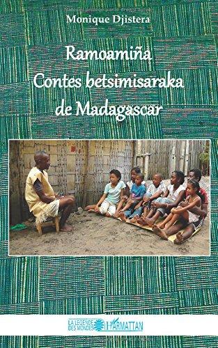 Ramoamina: Contes betsimisaraka de Madagascar par Monique Djistera