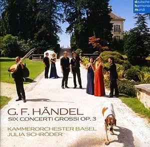 Haendel : Concerti Grossi Op. 3 n° 1-6