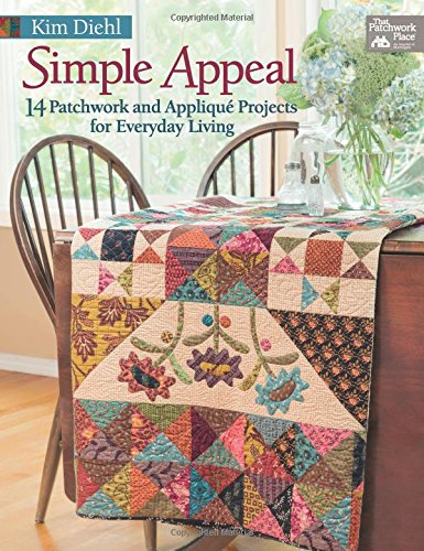 Simple Appeal: 14 Patchwork and Applique Projects for Everyday Living (That Patchwork Place)