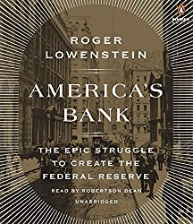 America's Bank: The Epic Struggle to Create the Federal Reserve by Roger Lowenstein (2015-10-20)
