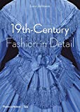 Fashion in Detail: 1800 - 1900 (Victoria and Albert Museum)