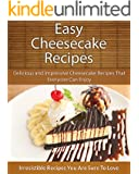 Easy Cheesecake Recipes: Delicious and Impressive Cheesecake Recipes That Everyone Can Enjoy (The Easy Recipe) (English Edition)