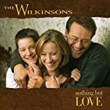 Songtexte von The Wilkinsons - Nothing But Love