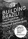 Building Brazil!: The Proactive Urban Renewal of Informal Settlements