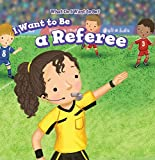 I Want to Be a Referee (What Do I Want to Be?)
