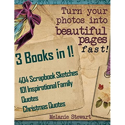 3 Books in 1! 404 Scrapbooking Sketches & 101 Inspirational Family Quotes & Christmas Quotes Combo (Beautiful Scrapbook Pages Fast) (English Edition)