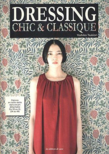 Dressing chic et classique : Patrons en taille réelle dans encart détachable, Du XS au XL (34 au 44)