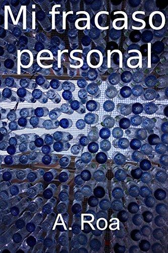 Mi Fracaso Personal eBook: A. Roa: Amazon.es: Tienda Kindle