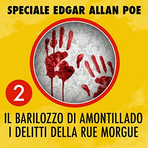 Il barilozzo di Amontillado / I delitti della Rue Morgue (Speciale Edgar Allan Poe 2)  Audiolibri