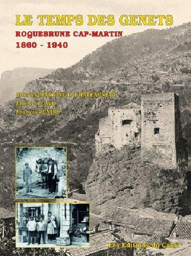 Le temps des genets : Roquebrune-Cap-Martin, 1860-1940 par Charles Martini de Châteauneuf, Émile Sclavo, Francis Zunino (Relié)