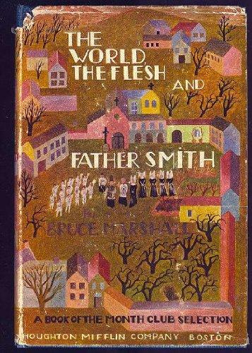 The World, the Flesh, and Father Smith, by Bruce Marshall
