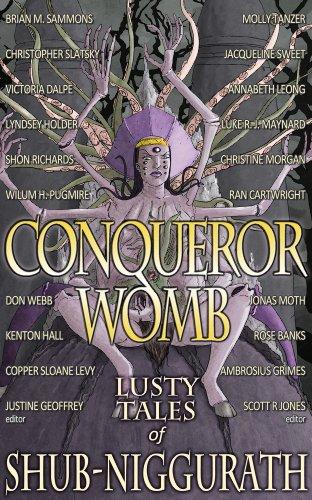 Conqueror Womb: Lusty Tales of Shub-Niggurath (English Edition)