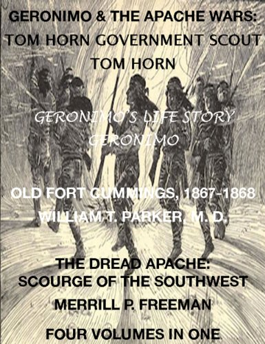 geronimo-the-apache-wars-life-of-tom-horn-government-scout-geronimos-story-of-his-life-old-fort-cumm