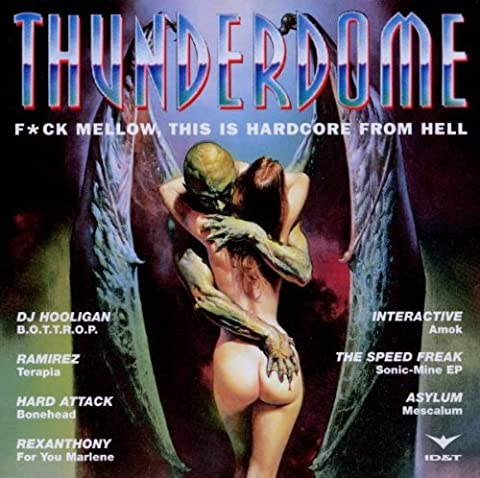 Thunderdome /Vol.1 : Fuck Mellow, This Is Hardcore From