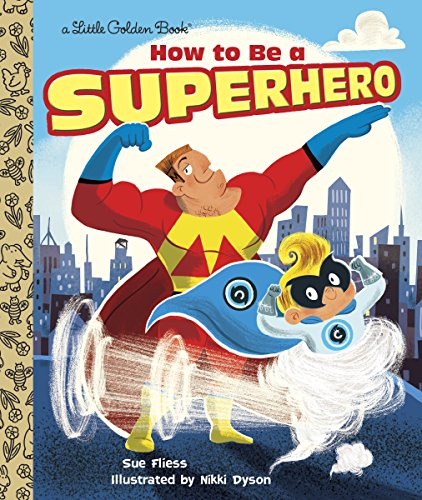 How to be a Superhero (Little Golden Books)