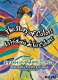The Story of Colors / La Historia de los Colores: A Bilingual Folktale from the Jungles of Chiapas (English and Spanish Edition) by Subcomandante Marcos (1999-05-01)