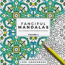 Fanciful Mandalas: Volume 4 (Lori's Mandala Coloring Book for Adults)