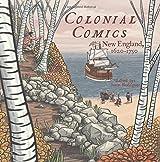 Colonial Comics: New England, 1620 -- 1750