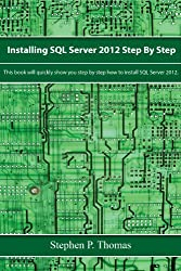 Installing SQL Server 2012 Step By Step (English Edition)