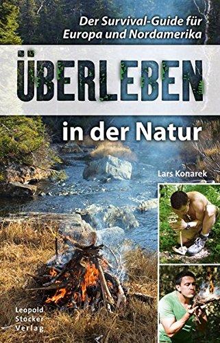 Überleben in der Natur: Der Survival-Guide für Europa und Nordamerika