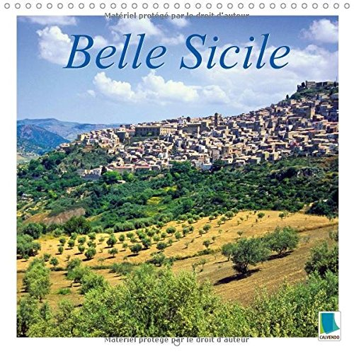 Belle Sicile : Sicile : L'île du soleil en Italie. Calendrier mural 2017 par Calvendo