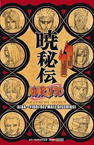 Naruto. Alba. Fiori del male dischiusi