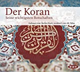 Der Koran. Seine wichtigsten Botschaften: Gelesen von Stefan Kurt, rezitiert von Ali Taha (3 CDs)