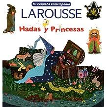 Hadas y Princesas (Mi Pequena Enciclopedia)