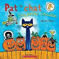 Pat le chat : Cinq petites citrouilles par James Dean