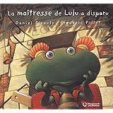 Lulu Vroumette : La maîtresse de Lulu a disparu