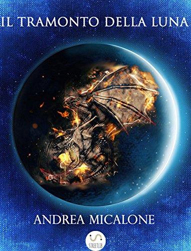 Il Tramonto Della Luna - Prima Trilogia Completa - Amazon Libri