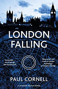 London Falling (Shadow Police series Book 1) by [Cornell, Paul]