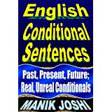English Conditional Sentences: Past, Present, Future; Real, Unreal Conditionals (English Daily Use Book 7) (English Edition)