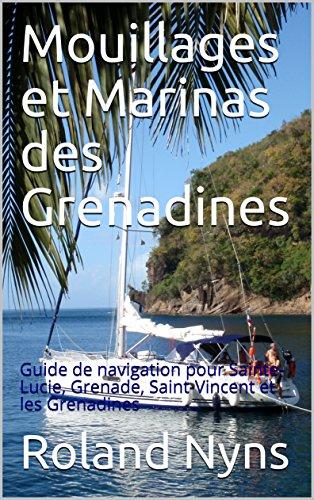 mouillages-et-marinas-des-grenadines-guide-de-navigation-pour-sainte-lucie-grenade-saint-vincent-et-les-grenadines-sailpilot-t-4