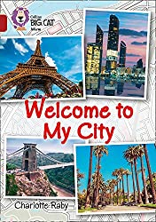 Welcome To My City: Band 14ruby (Collins Big Cat)