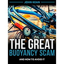 The Great Buoyancy Scam: And How to Avoid It (English Edition)