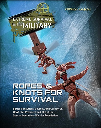 Ropes & Knots for Survival (Extreme Survival in the Military) Descargar PDF