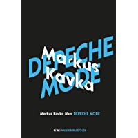 Markus Kavka über Depeche Mode (KiWi Musikbibliothek, Band 9)