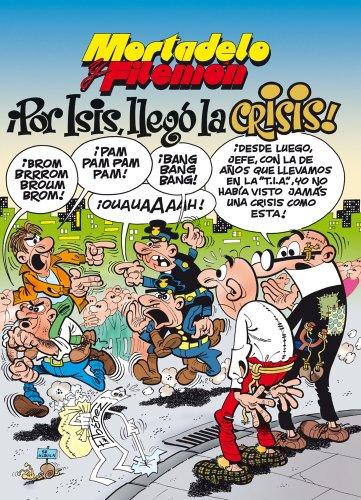 Mortadelo y Filemón. ¡Por Isis, llegó la crisis! (Spanish Edition)